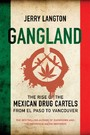 Gangland - The Rise of the Mexican Drug Cartels from El Paso to Vancouver