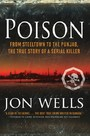 Poison - From Steeltown to the Punjab, The True Story of a Serial Killer