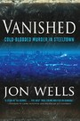 Vanished - Cold-Blooded Murder in Steeltown
