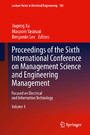 Proceedings of the Sixth International Conference on Management Science and Engineering Management - Focused on Electrical and Information Technology