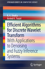 Efficient Algorithms for Discrete Wavelet Transform - With Applications to Denoising and Fuzzy Inference Systems