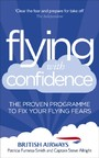 Flying with Confidence - The proven programme to fix your flying fears