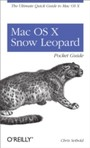 Mac OS X Snow Leopard Pocket Guide - The Ultimate Quick Guide to Mac OS X