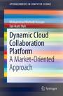 Dynamic Cloud Collaboration Platform - A Market-Oriented Approach