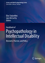 Handbook of Psychopathology in Intellectual Disability - Research, Practice, and Policy