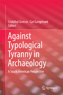 Against Typological Tyranny in Archaeology - A South American Perspective