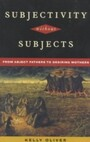 Subjectivity Without Subjects - From Abject Fathers to Desiring Mothers