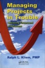 Managing Projects in Trouble - Achieving Turnaround and Success