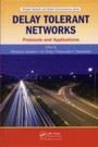 Delay Tolerant Networks - Protocols and Applications