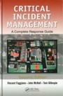 Critical Incident Management - A Complete Response Guide, Second Edition