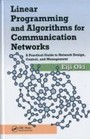 Linear Programming and Algorithms for Communication Networks - A Practical Guide to Network Design, Control, and Management