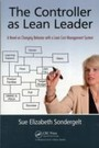 Controller as Lean Leader - A Novel on Changing Behavior with a Lean Cost Management System