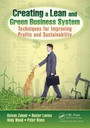 Creating a Lean and Green Business System - Techniques for Improving Profits and Sustainability