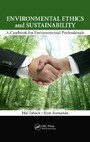 Environmental Ethics and Sustainability - A Casebook for Environmental Professionals