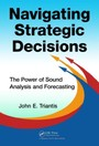 Navigating Strategic Decisions - The Power of Sound Analysis and Forecasting