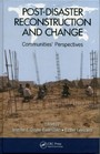 Post-Disaster Reconstruction and Change - Communities' Perspectives