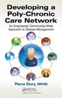 Developing a Poly-Chronic Care Network - An Engineered, Community-Wide Approach to Disease Management
