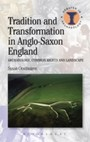 Tradition and Transformation in Anglo-Saxon England