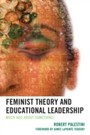Feminist Theory and Educational Leadership - Much Ado About Something!
