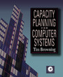 Capacity Planning for Computer Systems