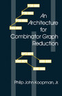 An Architecture for Combinator Graph Reduction - Architecture for Combinator Graph Reduction