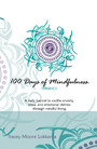 100 Days of Mindfulness - Presence - A Daily Journal to Soothe Emotional Distress Through Mindful Living
