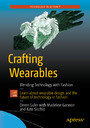 Crafting Wearables - Blending Technology with Fashion