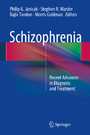 Schizophrenia - Recent Advances in Diagnosis and Treatment