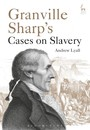 Granville Sharp's Cases on Slavery