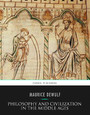 Philosophy and Civilization in the Middle Ages