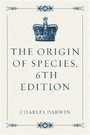The Origin of Species, 6th Edition