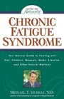 Chronic Fatigue Syndrome - Your Natural Guide to Healing with Diet, Vitamins, Minerals, Herbs, Exercise, and Other Natural Methods