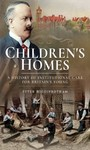 Children's Homes - A History of Institutional Care for Britain's Young