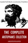 The Complete Aristophanes Collection