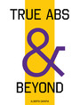True Abs and Beyond