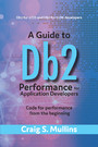 A Guide to Db2 Performance for Application Developers - Code for Performance from the Beginning