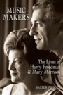 Music Makers - The Lives of Harry Freedman and Mary Morrison