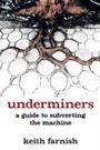Underminers - A Guide to Subverting The Machine