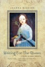 Waiting for the Queen - A Novel of Early America