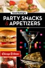 Good Eating's Party Snacks and Appetizers - Simple to Make and Easy to Share Hors d'Oeuvres, Desserts and Cocktails