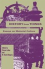 History from Things - Essays on Material Culture