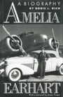 Amelia Earhart - A Biography