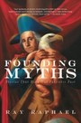 Founding Myths - Stories That Hide Our Patriotic Past