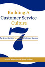 Building a Customer Service Culture - The Seven Service Elements of Customer Success