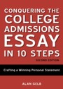 Conquering the College Admissions Essay in 10 Steps, Second Edition - Crafting a Winning Personal Statement