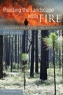 Painting the Landscape with Fire - Longleaf Pines and Fire Ecology