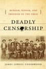 Deadly Censorship - Murder, Honor, and Freedom of the Press