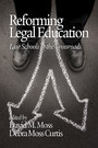 Reforming Legal Education - Law Schools at the Crossroads