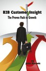 B2B Customer Insight - The Proven Path To Growth