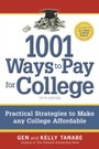 1001 Ways to Pay for College - Strategies to Maximize Financial Aid, Scholarships and Grants